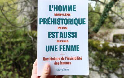 L'homme préhistorique est aussi une femme, l'essai engagé de Marylène Patou-Mathis